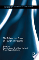 The Politics and Power of Tourism in Palestine
