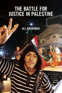 The Battle for Justice in Palestine  : The Case for a Single Democratic State in Palestine