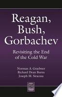 Reagan Bush Gorbachev