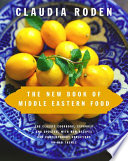 """The New Book of Middle Eastern Food"" by Claudia Roden"