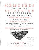 Mémoires pour servir à l'histoire de Charles IX et de Henri IV