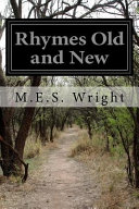 Rhymes Old and New : collected by M.E.S. Wright