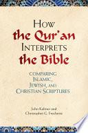 How The Qur An Interprets The Bible