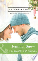 The Trouble with Mistletoe  Mills   Boon Heartwarming  Book