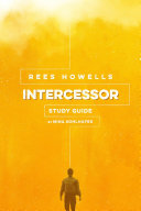 Rees Howells, Intercessor Study Guide