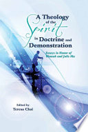 Theology of the Spirit in Doctrine and Demonstration