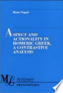 Aspect and Actionality in Homeric Greek  : A Contrastive Analysis