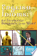 English Idioms An Idiomatic Journey To The West Dual Language Traditional Chinese