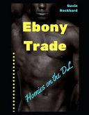 Ebony Trade: Homies on the DL