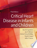 Critical Heart Disease in Infants and Children E-Book