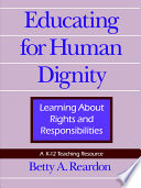 Educating for Human Dignity  : Learning about Rights and Responsibilities
