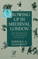 Growing Up in Medieval London: The Experience of Childhood ...