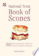 """National Trust Book of Scones: Delicious recipes and odd crumbs of history"" by Sarah Clelland"