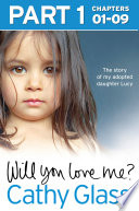 Will You Love Me   The story of my adopted daughter Lucy  Part 1 of 3