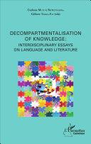 Decompartmentalisation of knowledge: interdisciplinary essays on language and literature