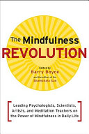 The Mindfulness Revolution Leading Psychologists Scientists Artists And Meditation Teachers On The Power Of Mindfulness In Daily Life
