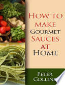 How to Make Gourmet Sauces At Home  10 Gourmet Sauces Making Tips  White   Red Gourmet Sauces Book