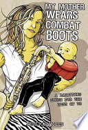 My Mother Wears Combat Boots