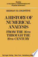 A History of Numerical Analysis from the 16th through the 19th Century Book