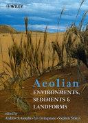 Aeolian environments, sediments, and landforms