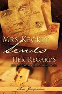 Mrs Keckly Sends Her Regards