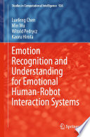 Emotion Recognition and Understanding for Emotional Human-Robot Interaction Systems
