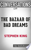 The Bazaar of Bad Dreams  by Stephen King   Conversation Starters Book