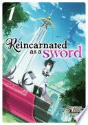 Reincarnated As A Sword Light Novel Vol 1