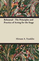 Rehearsal   The Principles and Practice of Acting for the Stage