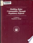 Building Better Communities Through Regulatory Reform