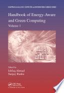 Handbook of Energy-Aware and Green Computing, Volume 1