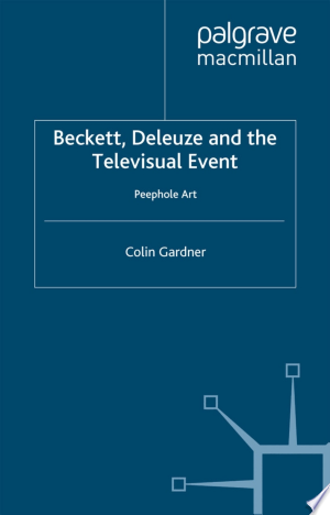 Download Beckett, Deleuze and the Televisual Event Free Books - Dlebooks.net