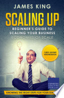 Scaling Up   Beginner   s Guide To Scaling Your Business