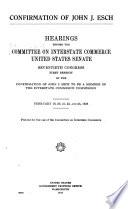 Confirmation of John J. Esch :bhearings, Seventieth Congress, First Session ...