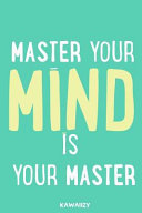 Master Your Mind Is Your Master Blank Lined Motivational Inspirational Quote Journal