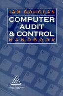 Computer Audit and Control Handbook