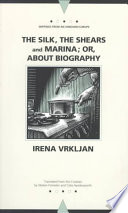 The Silk  the Shears and Marina  Or  About Biography Book
