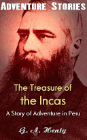 Pdf The Treasure of the Incas - A Story of Adventure in Peru Telecharger