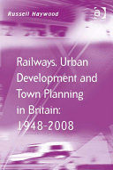 Railways  Urban Development and Town Planning in Britain  1948   2008