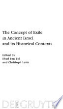 The Concept of Exile in Ancient Israel and its Historical Contexts
