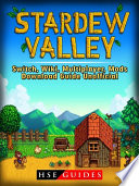 Stardew Valley Switch  Wiki  Multiplayer  Mods  Download Guide Unofficial Book