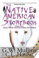 The Native American Story Book Volume Four Stories of the American Indians for Children