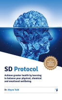 Sd Protocol: Achieve Greater Health and Wellbeing