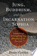 Jung Buddhism And The Incarnation Of Sophia PDF