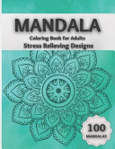 Mandala Coloring Book for Adults Stress Relieving Designs