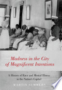 """""""Madness in the City of Magnificent Intentions"""" by Martin Summers, Associate Professor of History and African and African Diaspora Studies Martin Summers"""