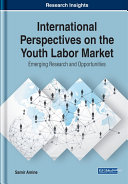 International Perspectives on the Youth Labor Market  Emerging Research and Opportunities