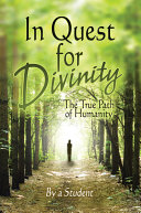 In Quest for Divinity: The True Path of Humanity
