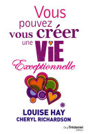 Vous pouvez vous créer une vie exceptionnelle