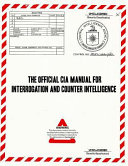 The Official CIA Manual of Interrogation and Counterintelligence